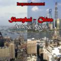 Impressionante transformação: Shanghai antes e agora